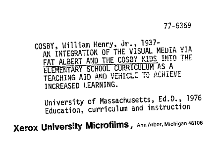 "fat albert dissertation He earned the degree in the mid 1970s — with a thesis titled ""an integration of the visual media via fat albert and the cosby kids the dissertation."